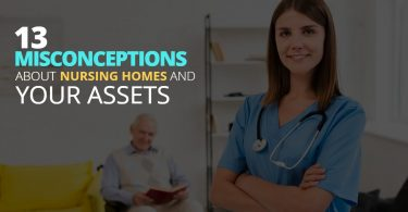 13 Misconceptions About Nursing Homes And Your Assets-HaimanHogue