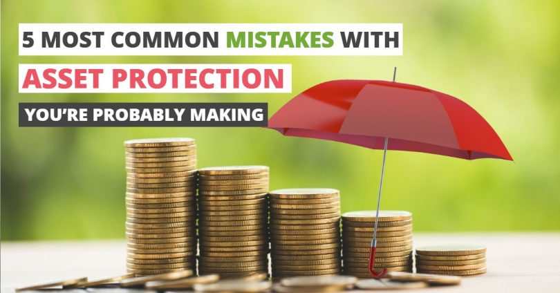 5 MOST COMMON MISTAKES WITH ASSET PROTECTION YOU'RE PROBABLY MAKING-HaimanHogue