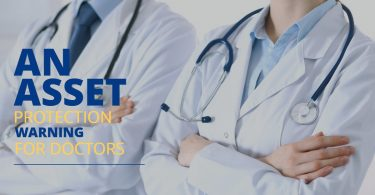 AN ASSET PROTECTION WARNING FOR DOCTORS-HaimanHogue