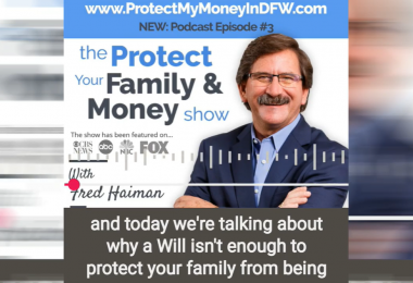 EPISODE #3 - Fred Haiman Reveals Whether A Will Enough To Protect Your Family