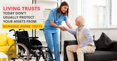 Living Trusts Today Don't Usually Protect Your Assets From Nursing Home Costs-HaimanHogue