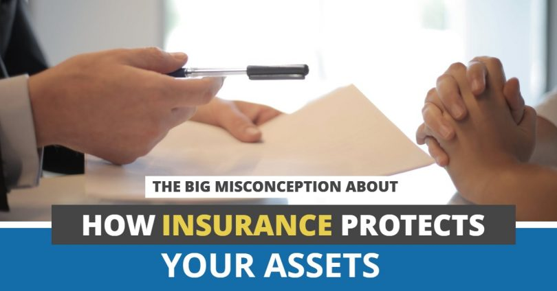THE BIG MISCONCEPTION ABOUT HOW INSURANCE PROTECTS YOUR ASSETS-HaimanHogue